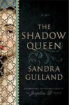 Sandra-Gulland-The-Shadow-Queen-cover