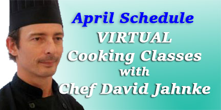 April-Virtual-Cooking-Classes-with-Chef-David-Jahnke-Newsletter-Banner